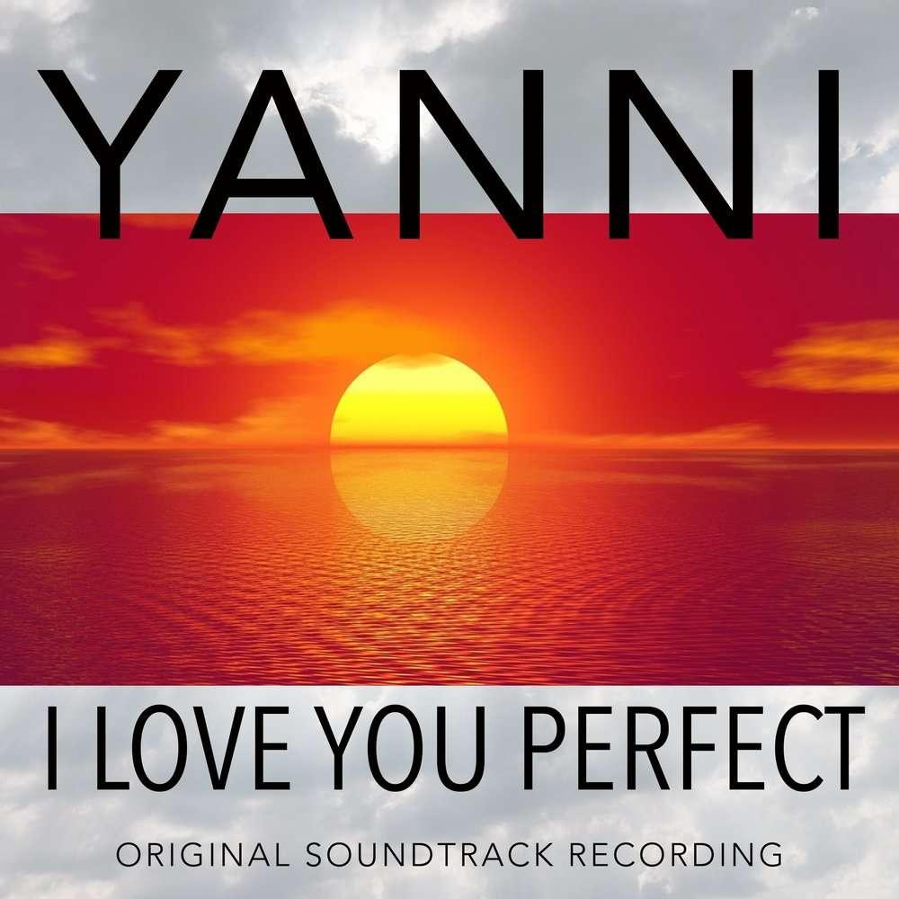 Yanni《I Love You Perfect》[CD级无损/44.1kHz/16bit]