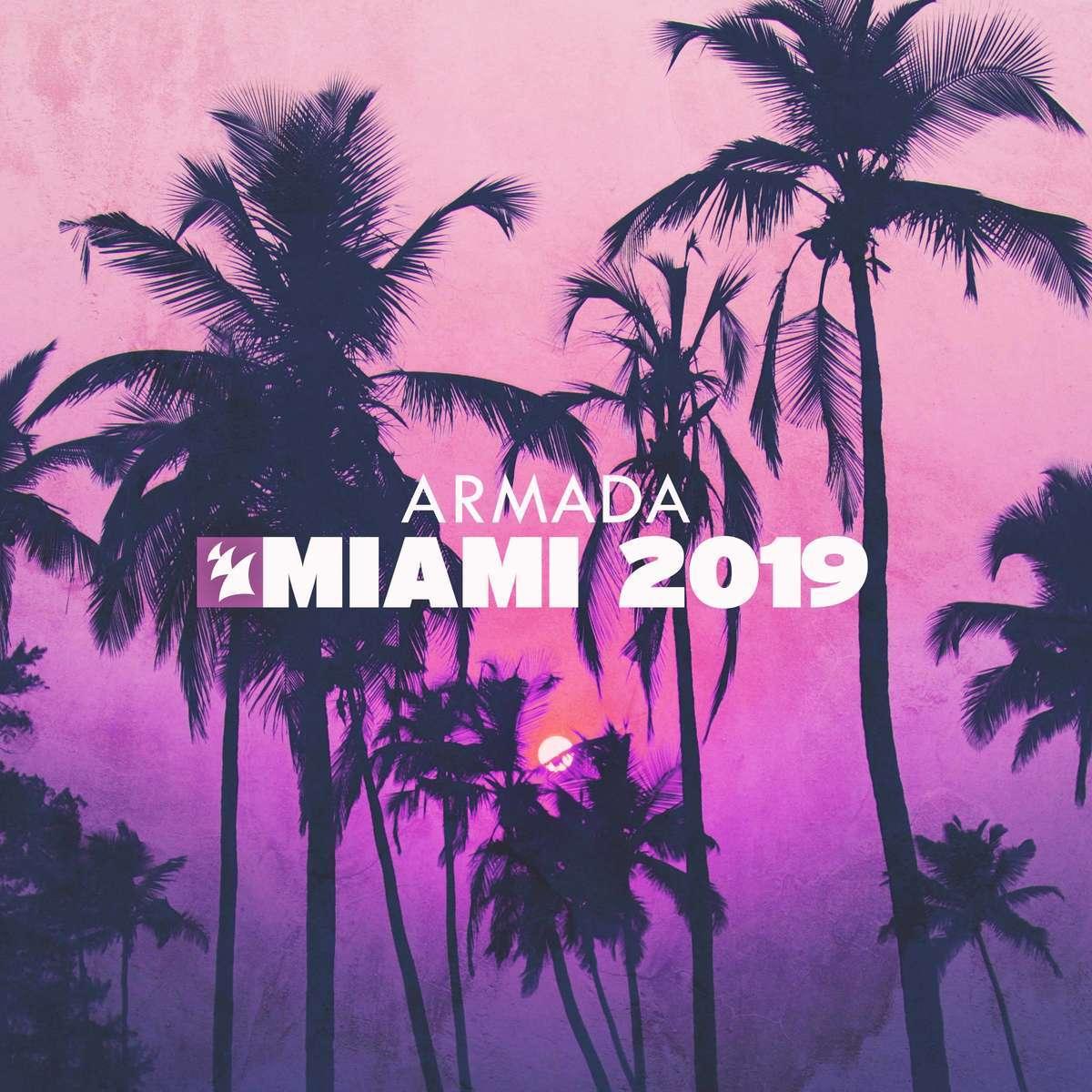 Armada《Armada Music – Miami 2019》[CD级无损/44.1kHz/16bit]