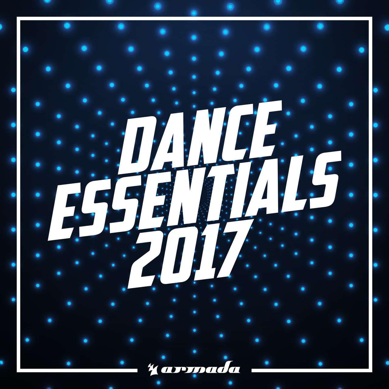 Armada《Dance Essentials 2017》[CD级无损/44.1kHz/16bit]