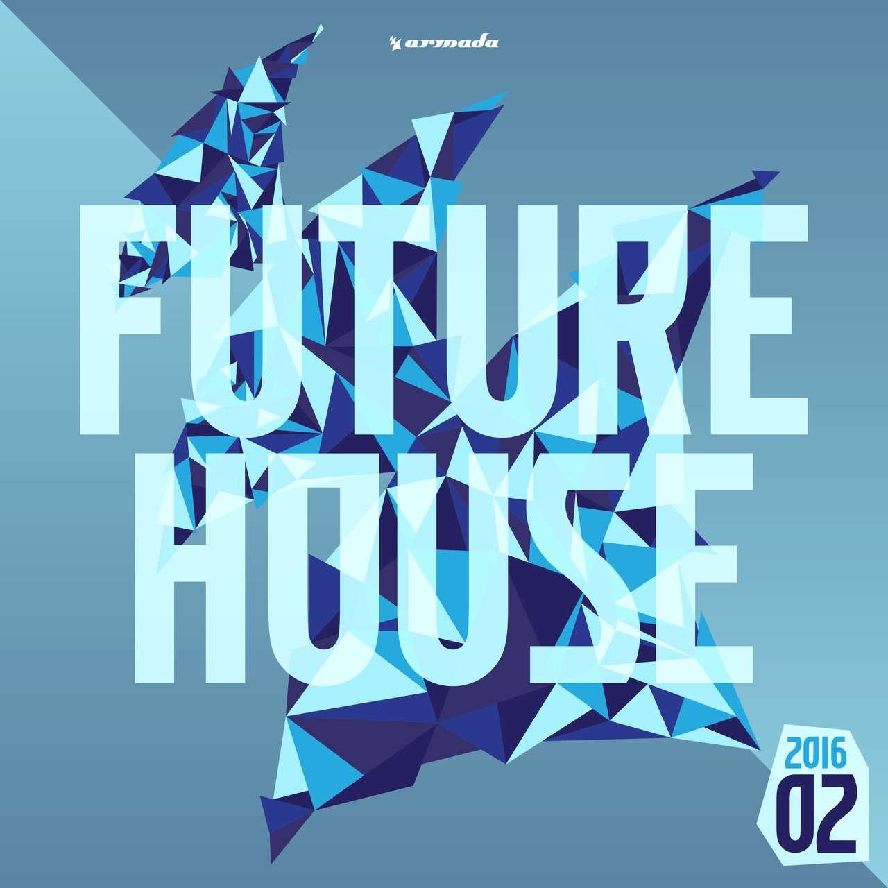 Armada《Future House 2016-02》[CD级无损/44.1kHz/16bit]