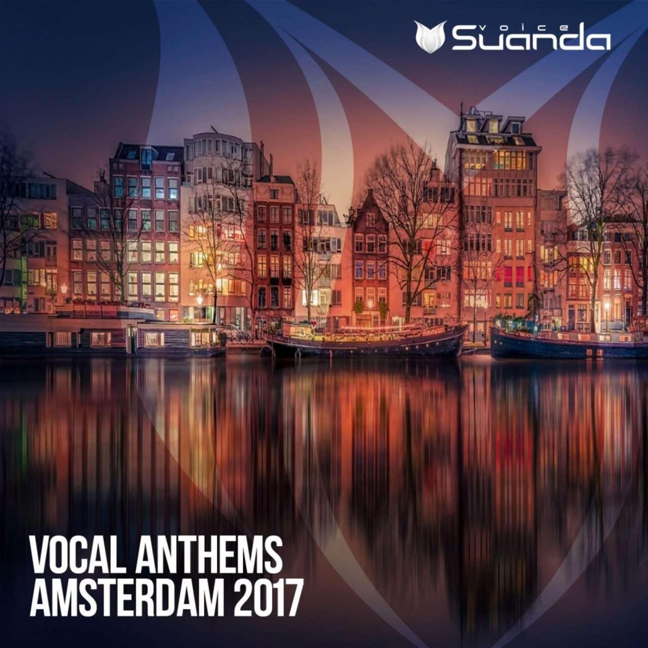 Suanda Voice《Vocal Anthems Amsterdam 2017》[CD级无损/44.1kHz/16bit]
