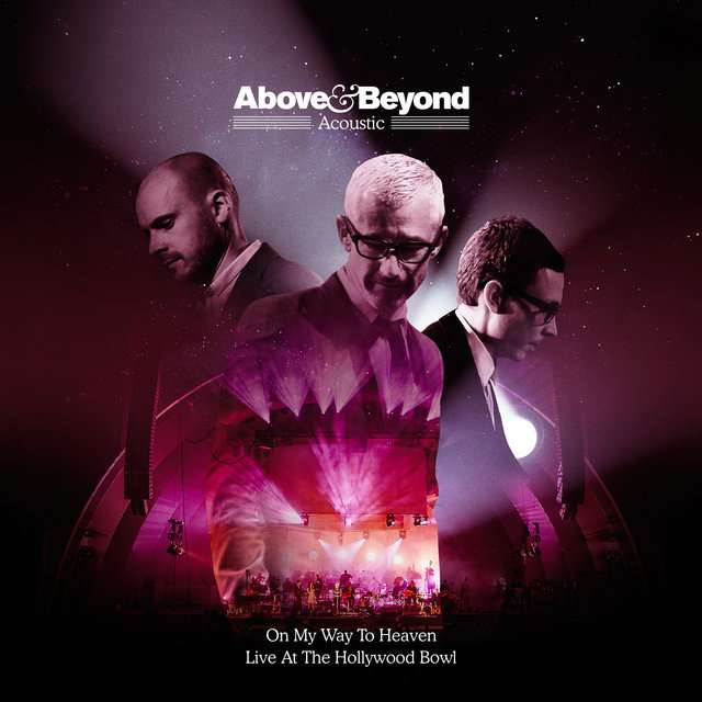 Above & Beyond《On My Way To Heaven (Live At The Hollywood Bowl)》[CD级无损/44.1kHz/16bit]