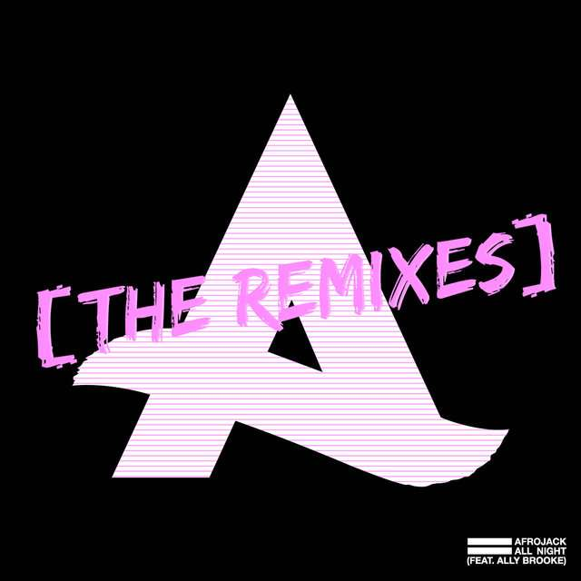 Afrojack《All Night (feat. Ally Brooke) [The Remixes]》[CD级无损/44.1kHz/16bit]