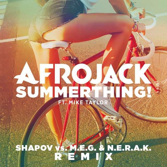 Afrojack《SummerThing! (Shapov Vs. M.E.G. & N.E.R.A.K. Remix)》[CD级无损/44.1kHz/16bit]