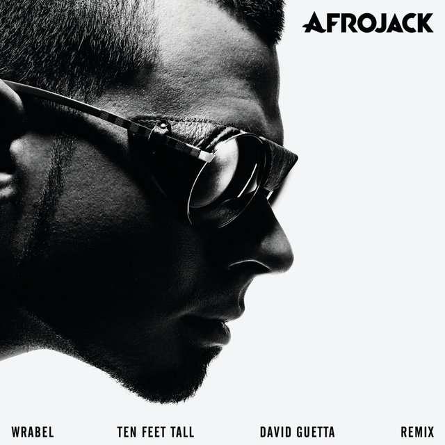 Afrojack《Ten Feet Tall (David Guetta Remix)》[CD级无损/44.1kHz/16bit]