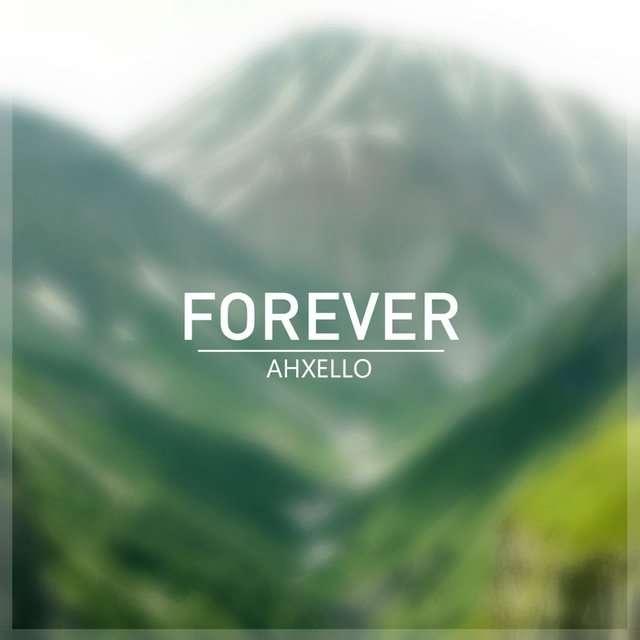 Ahxello《Forever》[CD级无损/44.1kHz/16bit]