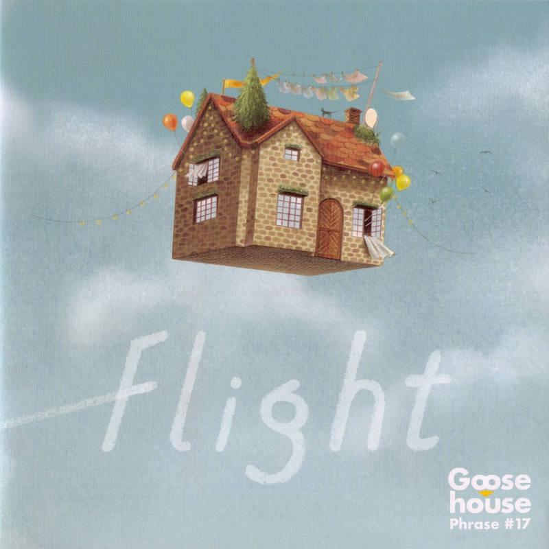 Goose House《Goose house Phrase #17 – Flight》[CD级无损/44.1kHz/16bit]