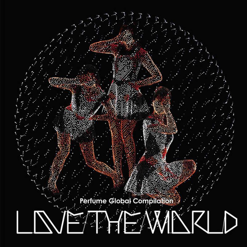 "Perfume《Perfume Global Compilation ""Love The World""》[CD级无损/44.1kHz/16bit]"